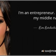 quote-i-m-an-entrepreneur-ambitious-is-my-middle-name-kim-kardashian-15-32-98